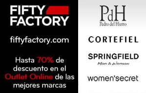 Fifty Factory - Pedro del Hierro, Women'Secret, Springfield y Cortefiel