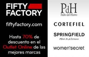Fifty Factory - Pedro del Hierro, Women'Secret, Springfield y Cortefiel