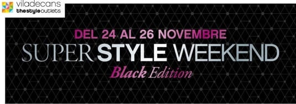 Viladecans The Style Outlets - Super Style Weekend - Black Friday 2016