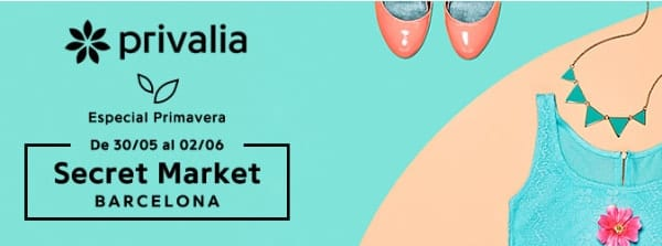 Secret Market Privalia Barcelona y Lleida - Mayo Junio 2018 - NOB 309 310