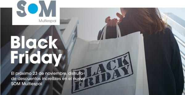 SOM Multiespai - Especial Black Friday 2018 Outlet Barcelona